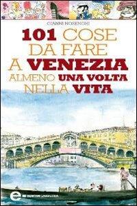 101 Cose da Fare a Venezia Almeno una Volta nella Vita (eBook)