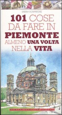 101 Cose da Fare in Piemonte Almeno una Volta nella Vita