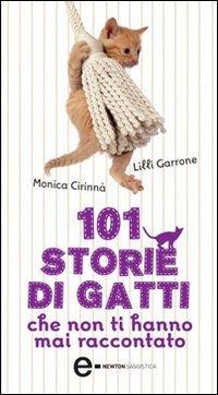 101 Storie di Gatti che non Ti Hanno mai Raccontato (eBook)