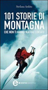 101 Storie di Montagna che Non Ti Hanno Mai Raccontato (eBook)
