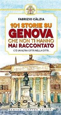 101 Storie su Genova Che Non Ti Hanno Mai Raccontato (eBook)