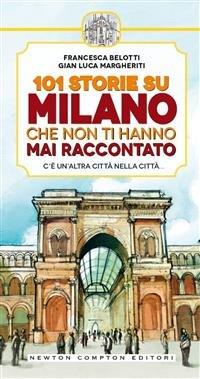 101 Storie su Milano che Non Ti Hanno Mai Raccontato (eBook)