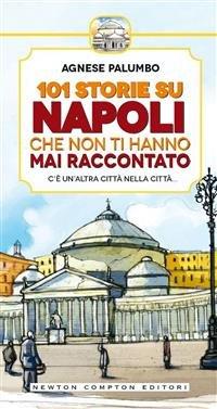 101 Storie su Napoli che Non Ti Hanno Mai Raccontato (eBook)