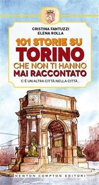 101 Storie su Torino Che Non Ti Hanno Mai Raccontato (eBook)