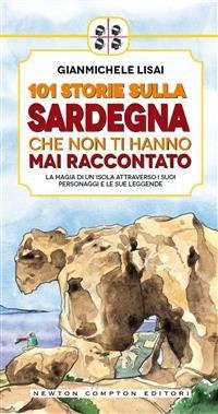 101 Storie sulla Sardegna Che Non Ti Hanno Mai Raccontato (eBook)