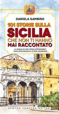 101 Storie sulla Sicilia che Non Ti Hanno Mai Raccontato (eBook)