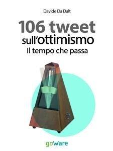 106 Tweet sull'Ottimismo: Il Tempo che Passa (eBook)