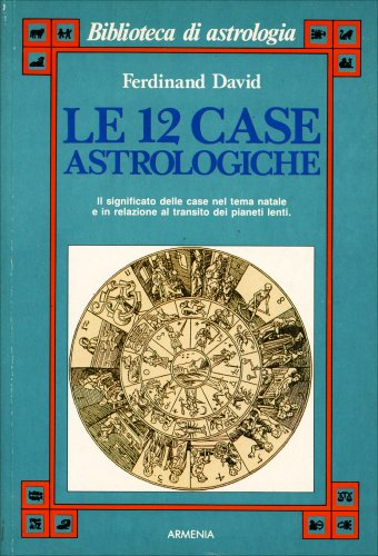 Le 12 Case Astrologiche