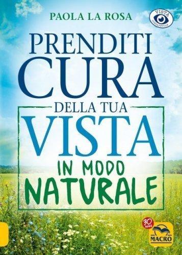 Prenditi Cura della Tua Vista in Modo Naturale (eBook)