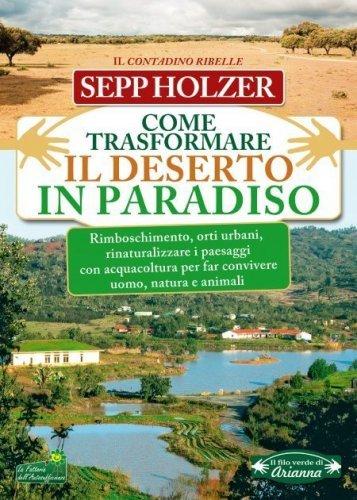 Come Trasformare il Deserto in Paradiso (eBook)