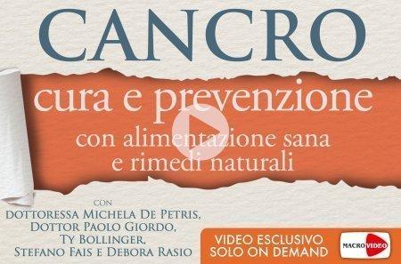 Cancro - Cura e prevenzione con alimentazione sana e rimedi naturali (Videocorso)