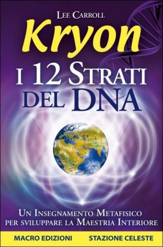 Kryon - I 12 Strati del Dna (eBook)