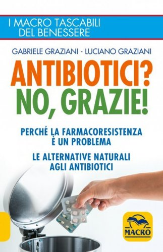 Antibiotici? No, Grazie (eBook)