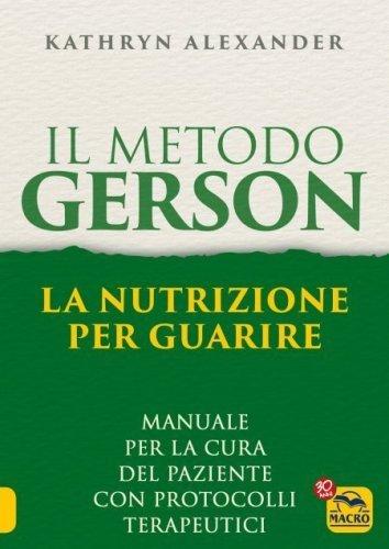 Il Metodo Gerson - La Nutrizione per Guarire (eBook)