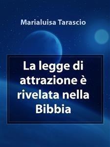 La Legge di Attrazione è Rivelata nella Bibbia (eBook)