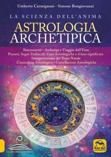 Astrologia Archetipica: la Scienza dell'Anima (eBook)