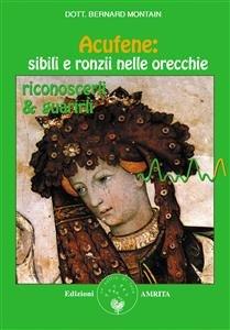 Acufene: Sibili e Ronzii nelle Orecchie (eBook)