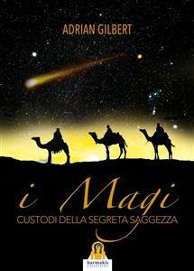 I Magi - Custodi della Segreta Saggezza (eBook)