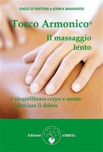 Tocco Armonico: il Massaggio Lento (eBook)