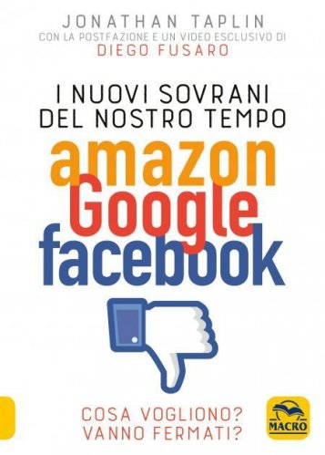 I Nuovi Sovrani del Nostro Tempo - Amazon Google Facebook (eBook)