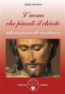 L'Uomo che Piantò il Chiodo (eBook)