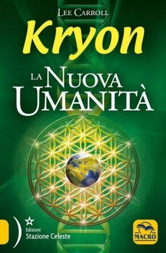 Kryon - La Nuova Umanità (eBook)