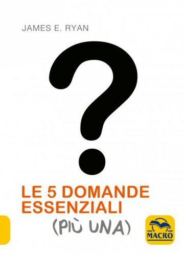 Le 5 Domande Essenziali Più Una (eBook)