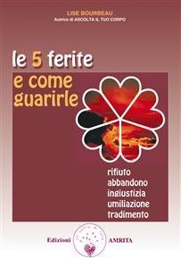 Le 5 Ferite e Come Guarirle (eBook)