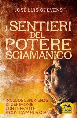 I Sentieri del Potere Sciamanico (eBook)
