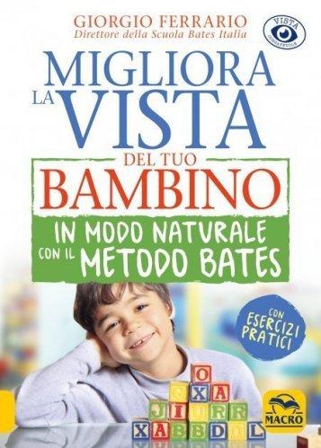Migliora la Vista del Tuo Bambino in Modo Naturale con il Metodo Bates (eBook)