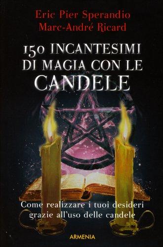 150 Incantesimi di Magia con le Candele