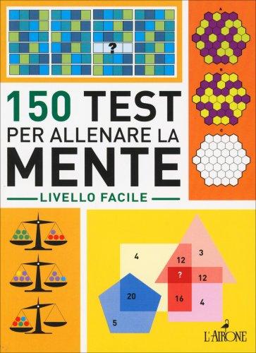 150 Test per Allenare la Mente