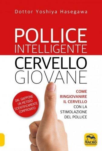 Pollice Intelligente Cervello Giovane (eBook)