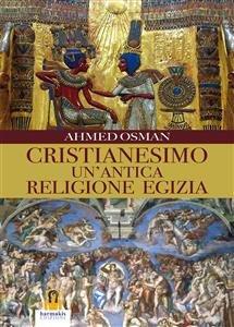 Cristianesimo - Un'Antica Religione Egizia (eBook)