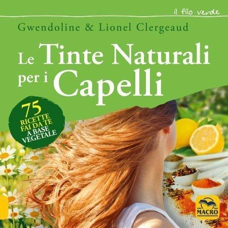 Le Tinte Naturali per i Capelli (eBook)