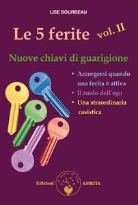 Le 5 Ferite: Vol. II - Nuove Chiavi di Guarigione (eBook)