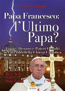 Papa Francesco: Ultimo Papa? (eBook)