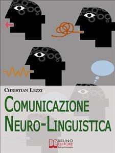 Comunicazione Neuro-Linguistica (eBook)