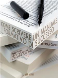 Come Scrivere un Manuale Formativo di Successo (eBook)
