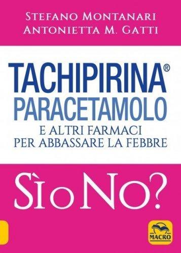 Tachipirina, Paracetamolo e altri farmaci per abbassare la febbre. Si o No? (eBook)