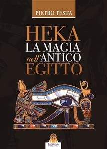 Heka - La Magia nell'Antico Egitto (eBook)