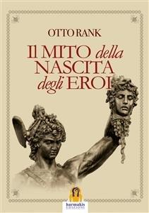 Il Mito della Nascita degli Eroi (eBook)