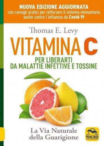 Vitamina C per Liberarti da Malattie Infettive e Tossine (eBook)