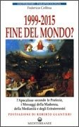 1999-2015: Fine del Mondo?
