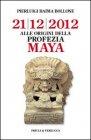21/12/2012 - Alle Origini della Profezia Maya