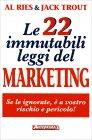 Le 22 Immutabili Leggi del Marketing Edizione 2016