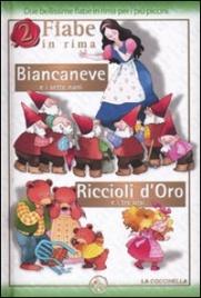 2 Fiabe in Rima: Biancaneve e i Sette Nani - Riccioli d'Oro e i Tre Orsi