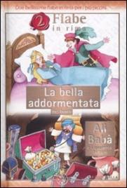 2 Fiabe in Rima: La Bella Addormentata nel Bosco - Ali Baba e i 40 Ladroni