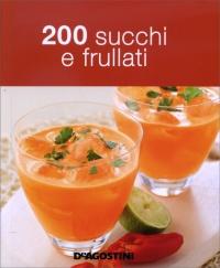 200 Succhi e Frullati