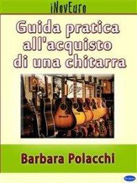 Guida Pratica all'Acquisto di una Chitarra (eBook)